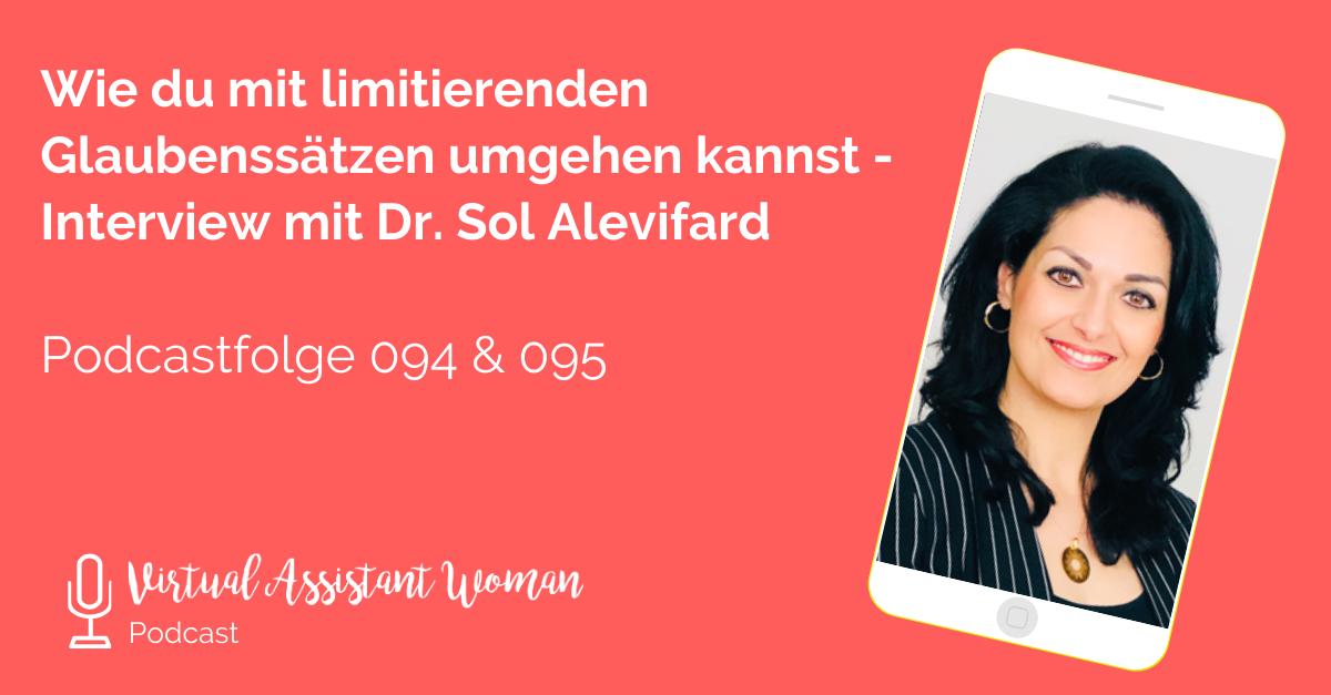 Limitierende Glaubenssätze - Virtual Assistant Women - Interview mit Dr. Sol Alevifard